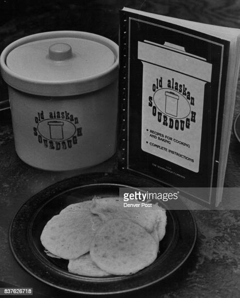 Cooking Cooks The Old Alaskan Sourdough kit created by the Greenbergs contains stoneware crock recipe book ***** and live sourdough Credit Denver Post