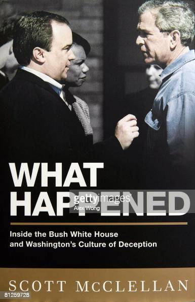 A copy of former White House Press Secretary Scott McClellan's memoir 'What Happened' is seen on display May 28 2008 at Politics and Prose bookstore...