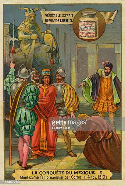 Montezuma fait prisonnier par Cortez 14 Nov 1519 Moctezuma II ruler of Tenochtitlan Liebig card The conquest of Mexico 1897