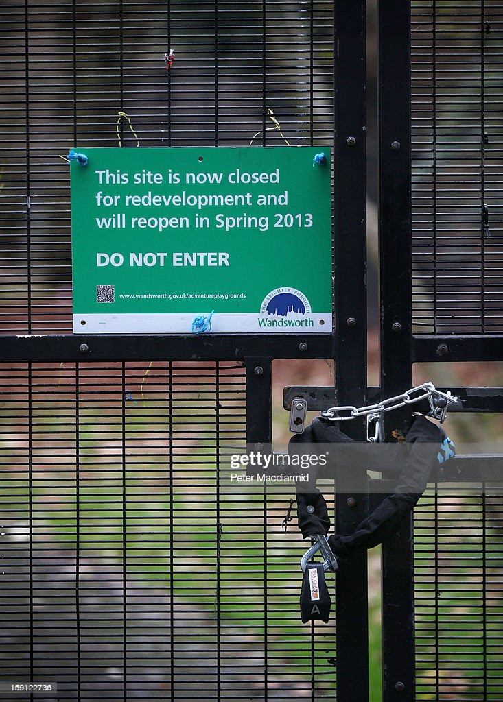 A council sign states that Battersea Park adventure playground is closed on January 8, 2013 in London, England. Activists and local residents oppose local authority plans to demolish the adventure playground, which has been mostly used by teenagers, and replace it with facilities for younger children who will need less supervision.