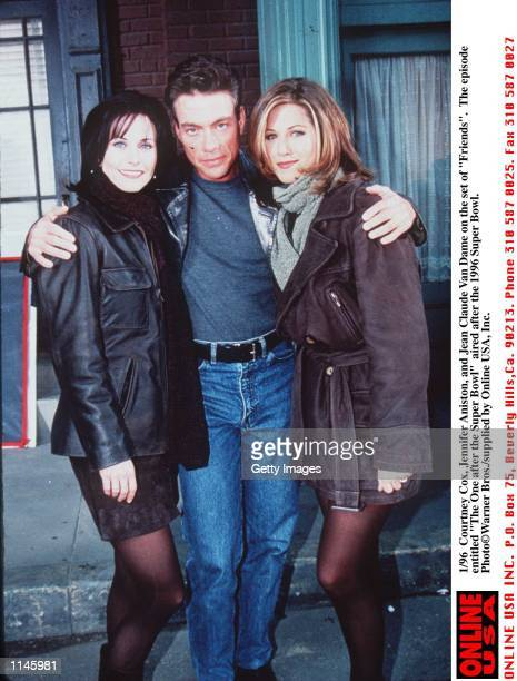 Courteney Cox Jennifer Aniston and JeanClaude Van Damme on the set of 'Friends' entitled 'The One After the SuperBowl' which actually aired after the...