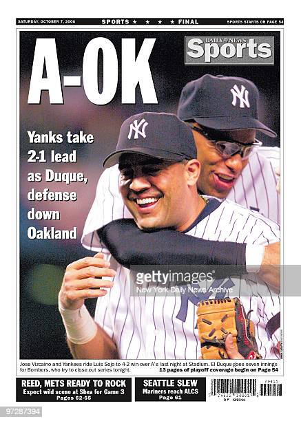 Daily News back page 10/7/2000 FANTASTIC AOK Yanks take 21 lead as Duque defense down Oakland Jose Vizcaino and Yankees ride Luis Sojo to 42 win over...