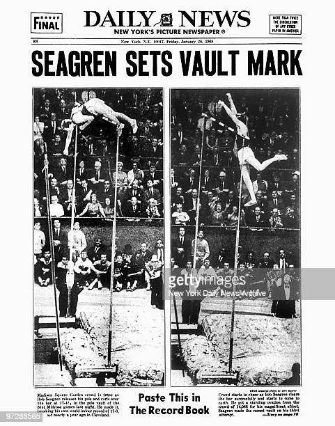 Daily News back page dated Jan 26 Headline SEAGREN SETS VAULT MARK Paste This in The Record Book Madison Square Garden crowd is tense as Bob Seagren...