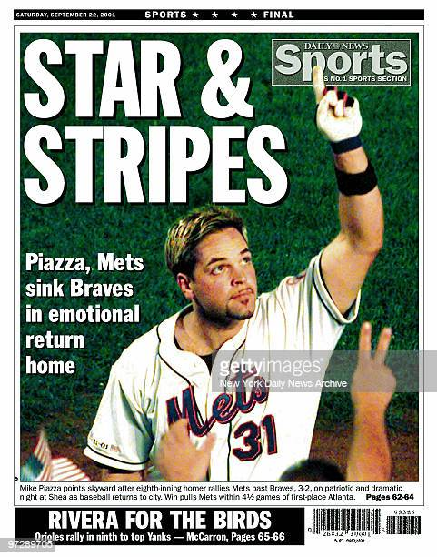 Daily News back page dated Sept 22 2001 Headlines STAR STRIPES Piazza Mets sink Braves in emotional return home Mike Piazza points skyward after...