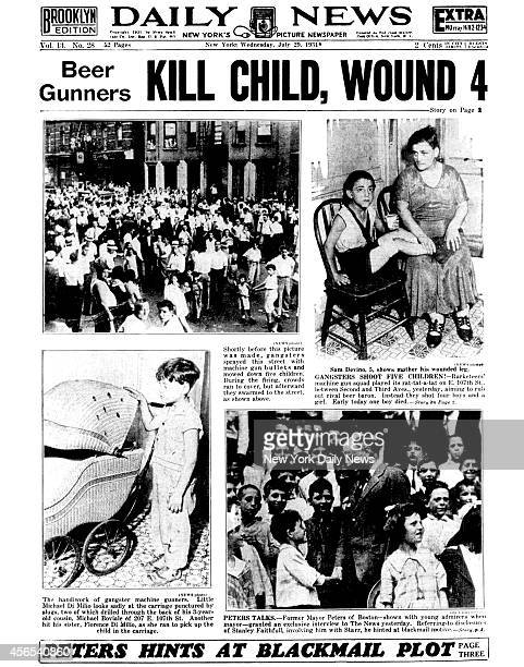 Daily News Back page July 29 Headline Beer Gunners KILL CHILD WOUND 4 Shortly before this picture was made gangsters sprayed this street with machine...