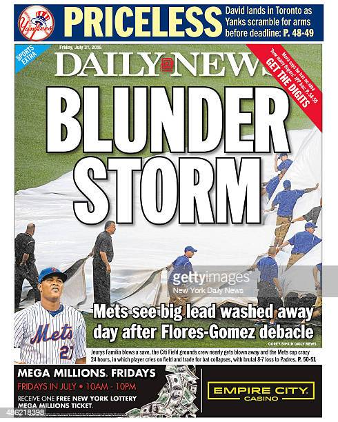 Daily News back page July 31 Headline BLUNDER STORM Mets see big lead washed away day after FloresGomez debacle Jeurys Familia blows a save the Citi...