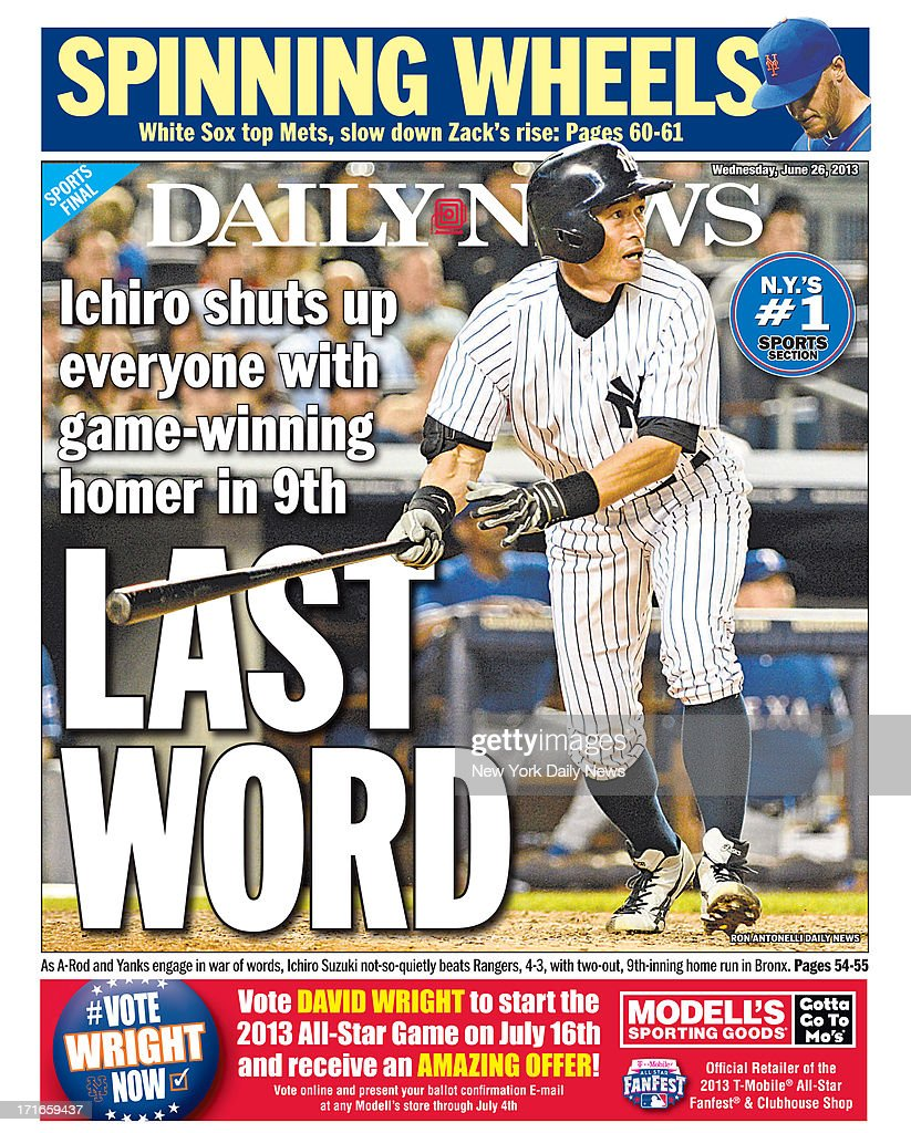 Daily News back page June 26, 2012 - Headline: LAST WORD - Ichiro shuts up everyone with game-winning home in 9th - As A-Rod and Yanks engage in war of words, Ichiro Suzuki not-so-quietly beats Rangers, 4-3, with two-out, 9th-inning home run in Bronx.