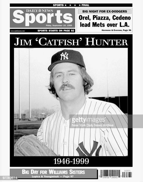 Daily News back page September 10 Headlines JIM 'CATFISH' HUNTER 19461999 Catfish Hunter died