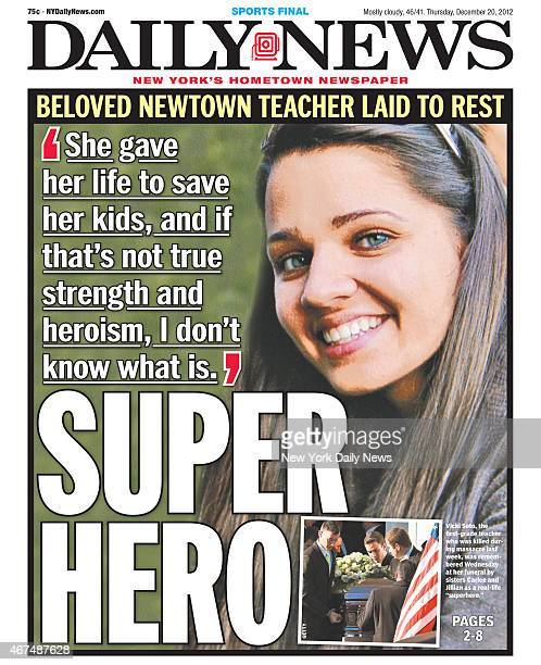 Daily News front apge December 20 Headline BELOVED NEWTOWN TEACHER LAID TO REST 'She gave her life to save her kids and if that's not true strength...