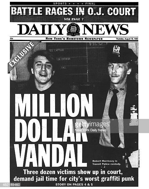 Daily News front page August 18 Headline Million Dollar Vandal Three dozen victims show up in court demand jail time for city's worse graffiti punk...