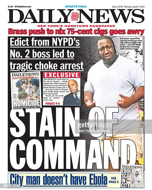 Daily News front page August 7 Headline Edict from NYPD's No 2 boss led to tragic choke arrest STAIN OF COMMAND Eric Garner argued 2ith cops last...