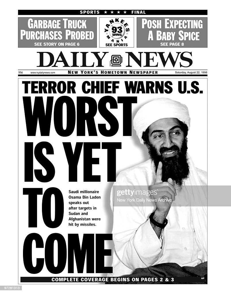 Daily News front page dated Augusst 22, 1998, Headline: TERROR CHIEF WARNS U.S. , WORST IS YET TO COME, Saudi millionaire Osama Bin Laden speaks out after targets in Sudan and Afghanistan were hit by missiles.,