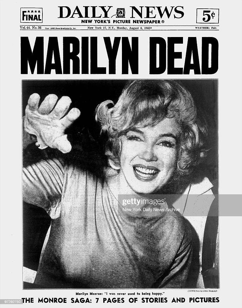 Daily News front page dated August 6, 1962 Headlines: MARILYN DEAD Marilyn Monroe: 'I was never used to being happy.'