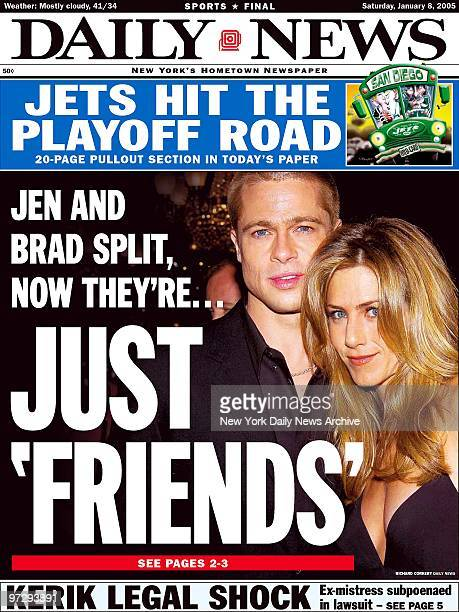 Daily News front page dated Jan 8 Headline Jen and Brad Split now they're JUST 'FRIENDS' Brad Pitt and Jennifer Aniston