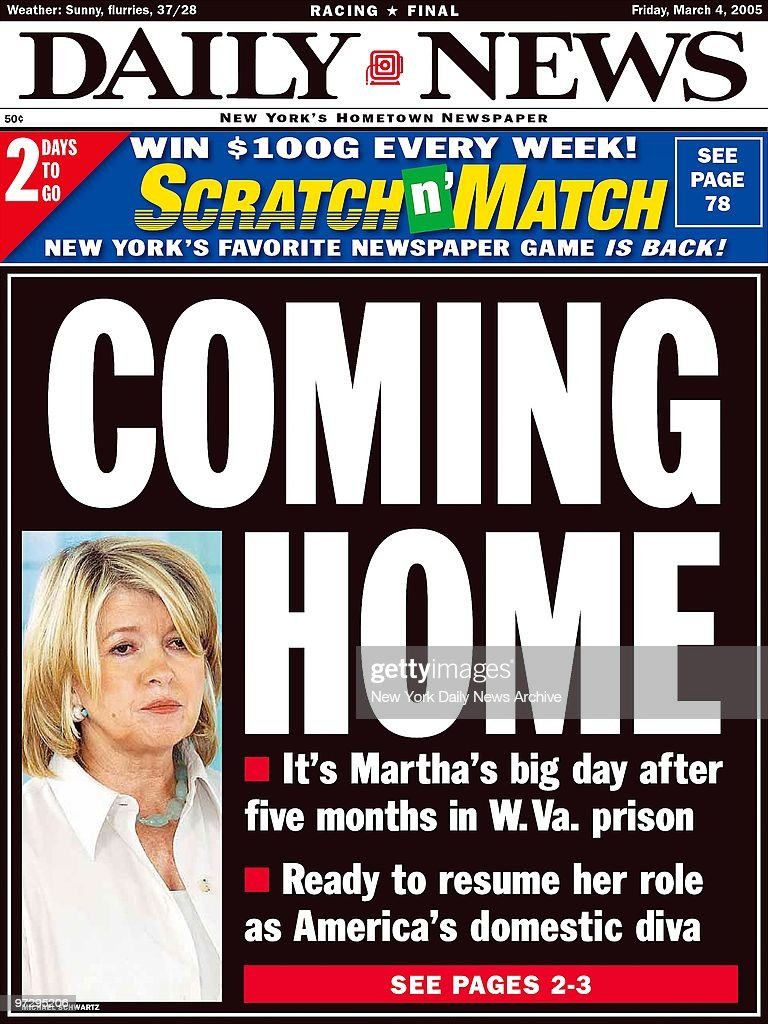 Daily News front page dated March 4, 2005, Headline: COMING HOME, It's Martha's big day after five months in W.Va. prison, Ready to resume her role as America's domestic diva, Martha Stewart