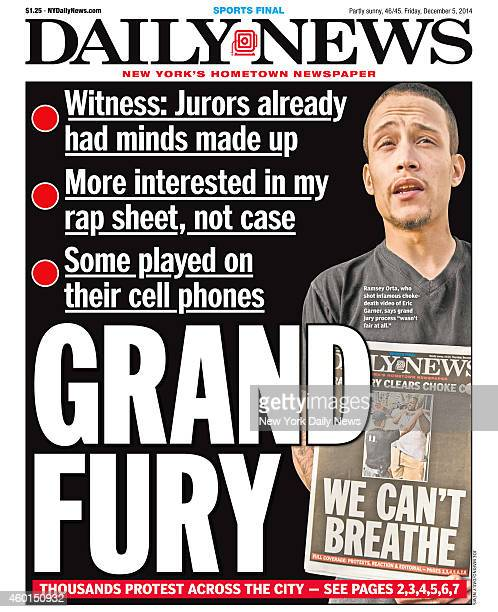 Daily News front page December 5 Headline GRAND FURY Ramsey Orta who shot infamous chokedeath video of Eric Garner says grand jury process 'wasn't...