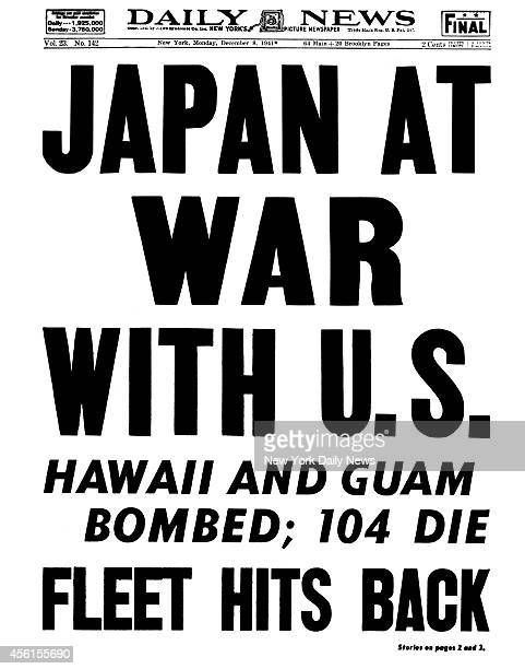 Daily News front page December 8 Headline JAPAN AT WAR WAR WITH US HAWAII AND GUAM BOMBED 104 DIE FLEET HITS BACK Pearl Harbor