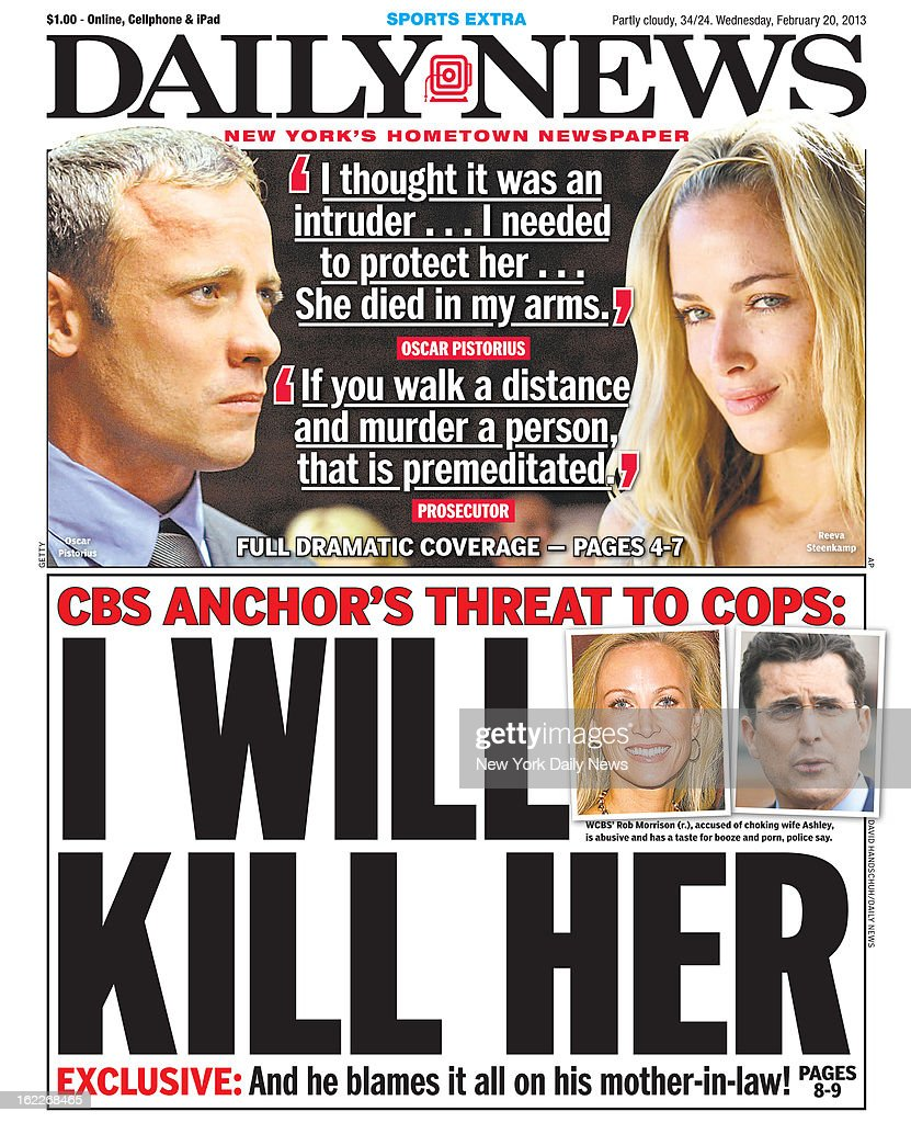 Daily News front page February 20, 2013 - Headline: CBS Anchor Threat to Cops: I WILL KILL HER - Exclusive: And he blames it on his mother-in-law! 'I thought it was an intruder...I needed to protect her...She died in my arms.'