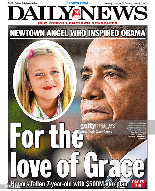 Daily News front page January 17 2013 Headline reads For the love of Grace Honors fallen 7yearold with $500M gun plan As emotional President Obama...