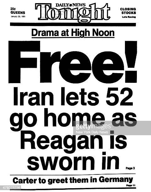 Daily News front page January 20 Headline Drama at High Noon Freee Iran lets 52 go home as Reagan is sworn in Carter to greet them in Germany