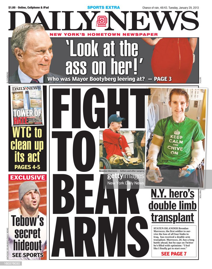 Daily News front page January 29, 2013 Headline: FIGHT TO BEAR ARMS N.Y. hero's double limb transplant. Staten Islander Brendan Marrocco, the first soldier to survive the loss of all four limbs in Iraq, has received a double-arm transplant. Marrocco, 26, has a long battle ahead, but he says on Twitter he's filled with optimism: 'I feel like I finally get to start over.'