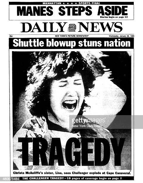 Daily News front page January 29 Headline Shuttle blowup stuns nation TRAGEDY Christa McAuliffe's sister Lisa Bristol sees Challenger explode at Cape...