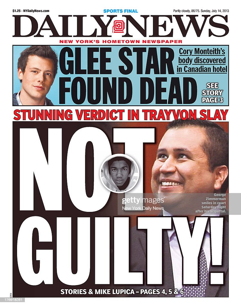 Daily News front page July 14, 2013 - Headline: Stunning Verdict In Trayvon Slay NOT GUILTY! - George Zimmerman smiles in court Saturday night after his acquittal. - GLEE STAR FOUND DEAD, Cory Monteith body discovered in Canadian hotel.