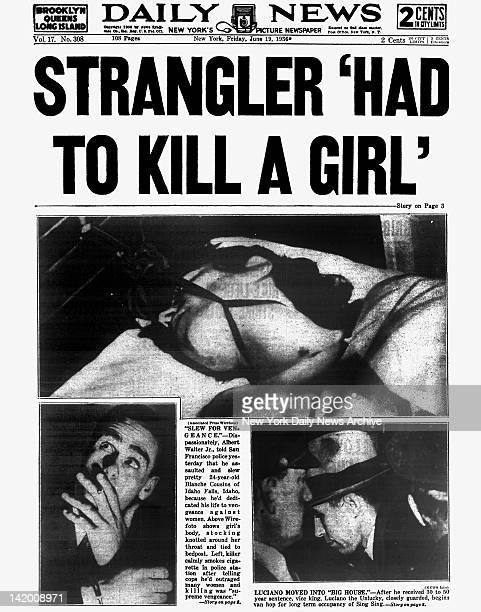 Daily News front page June 19 Headline STRANGLER 'HAD TO KILL A GIRL''Slew For Vengeance' Dispassionately Albert Walter Jr told San Francisco police...