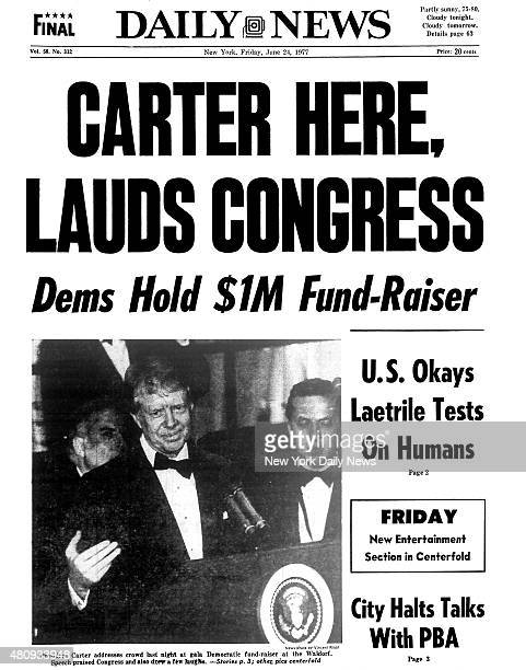 Daily News front page June 24 Headline CARTER HERE LAUDS CONGRESS Dems Hold $1M FundRaiser President Jimmy Carter addresses crowd last night at gala...