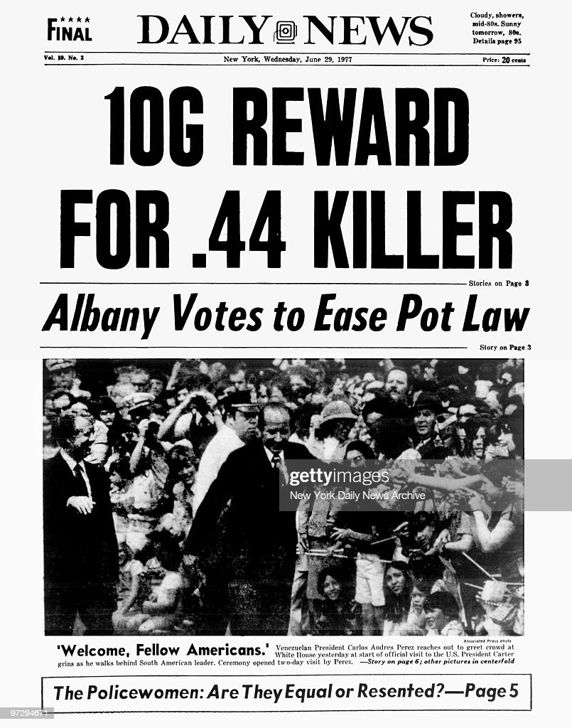 Daily News front page June 29 Headline 10G REWARD FOR 44 KILLER second story Albany votes to Ease Pot Law photo of Venezuelan President Carlos Andres...