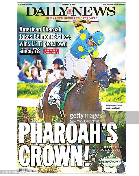 Daily News front page June 7 Headline PHAROAH'S CROWN American Pharoah takes Belmont Stakes wins 1st Triple Crown since '78