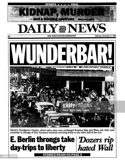Daily News front page November 11 Headline WUNDERBAR Berlin's Checkpoint Charlie where spies were once exchanged between East and West was wide open...