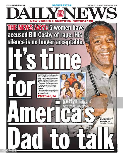 Daily News front page November 20 Headline It's time for America's Dad to talk THE NEWS SAYS 5 women have accused Bill Cosby of rape His silence is...