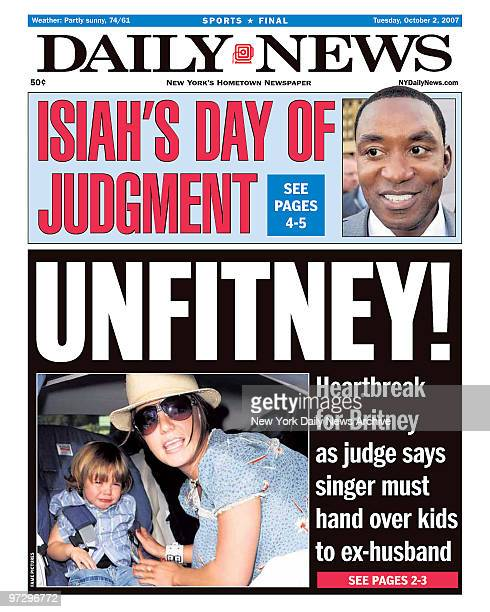 Daily News front page October 2 Headline UNFITNEY Heartbreak for Britney as judge says singer must hand over kids to exhusband Britney Spears Isiah's...