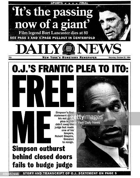 Daily News front page October 22 Headline OJ'S FRANTIC PLEA TO ITO FREE ME Simpson outburst behind closed doors fails to budge judge Simpson's first...