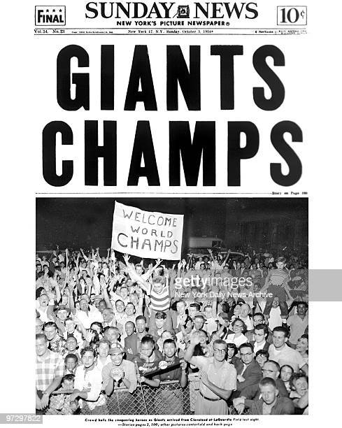 Daily News front page October 3 Headlines GIANTS CHAMPS Crowd hails the conquering heroes as Giants arrived from Cleveland at LaGuardia Field last...