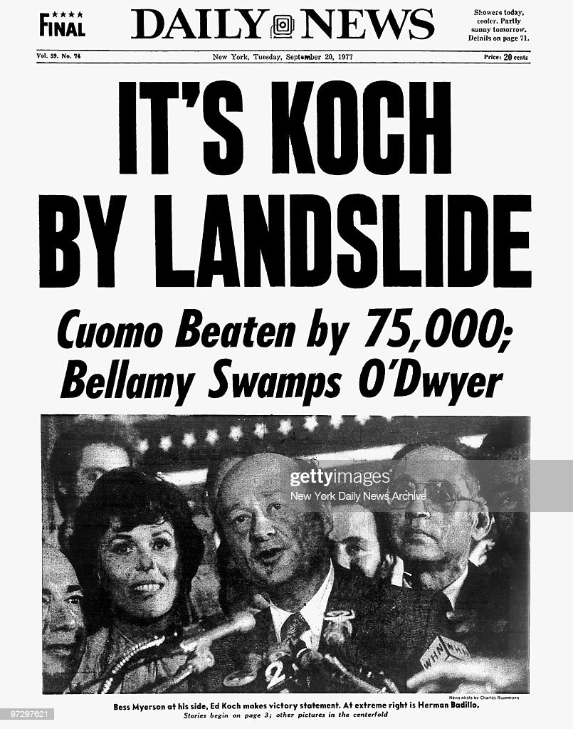 Daily News front page September 20, 1977, Headline: IT'S KOCH BY LANDSLIDE, Cuomo Beaten by 75,000; Bellamy Swamps O'Dwyer, <a gi-track='captionPersonalityLinkClicked' href=/galleries/search?phrase=Bess+Myerson&family=editorial&specificpeople=220301 ng-click='$event.stopPropagation()'>Bess Myerson</a> at hs side, Ed Koch makes victory statement. At extreme right is Herman Bedillo.