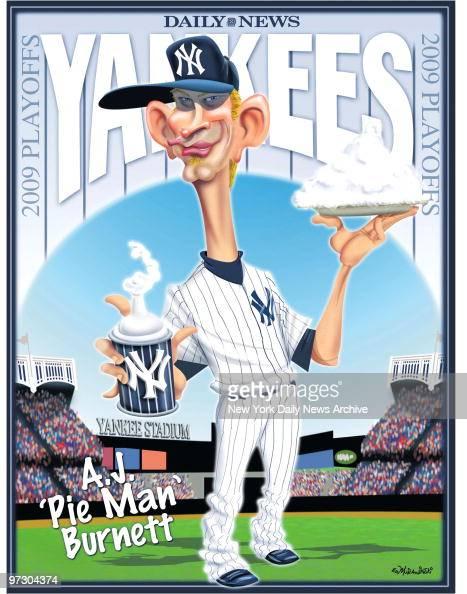 Daily News Yankees 2009 ALCS 2009 Poster AJ 'Pie Man' Burnett AJ Burnett Cartoon by Daily News Artist Ed Murawinski