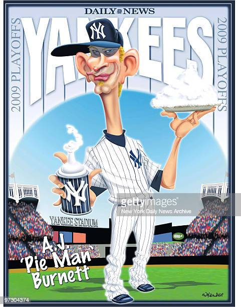 Daily News Yankees 2009 ALCS 2009 Poster AJ 'Pie Man' Burnett AJ Burnett Cartoon by Daily News Artist Ed Murawinski