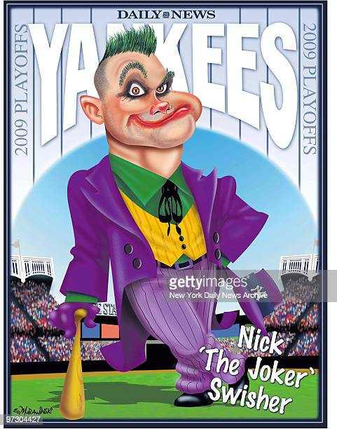 Daily News Yankees 2009 ALCS 2009 Poster Nick 'The Joker' Swisher Nick Swisher Cartoon by Daily News Artist Ed Murawinski