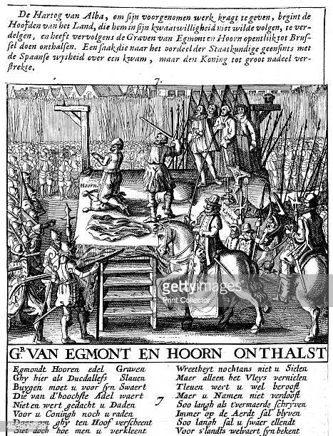 Decapitation of Count Egmont and Hoorn at Brussels during Spanish tyranny in Netherlands 1568 Duke of Alva mounted centre right enforced brutal...