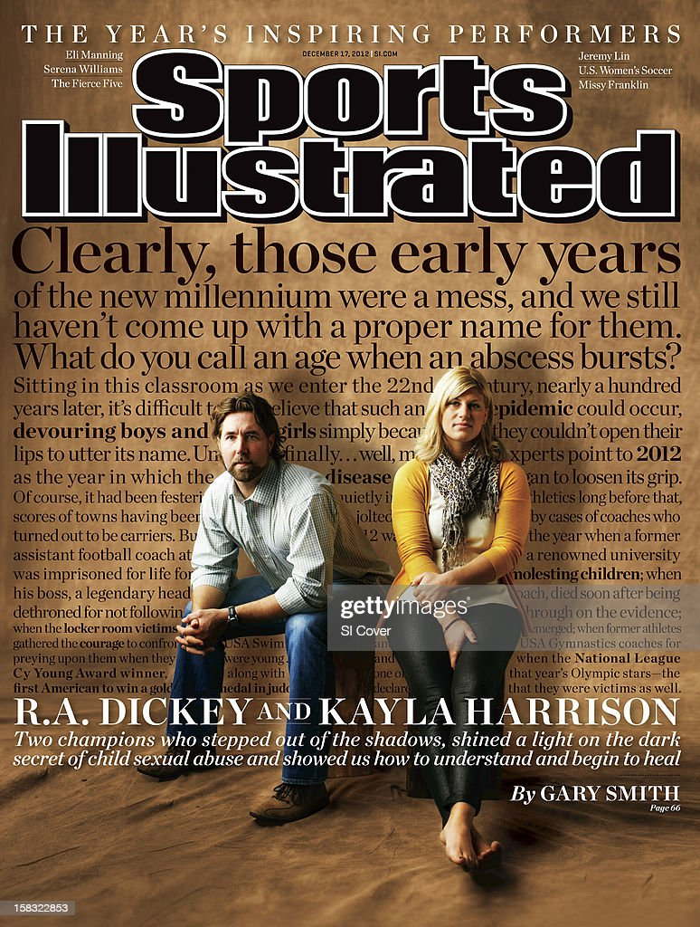 December 17, 2012 Sports Illustrated Cover: Casual portrait of New York Mets pitcher R.A. Dickey and Olympic athlete Kayla Harrison during photo shoot. Dickey, the 2012 National League Cy Young winner, and Harrison, the 2012 Summer Games 78kg gold medal winner, were both sexually assaulted as children and have been vocal advocates for abused children. Simon Bruty F257 )