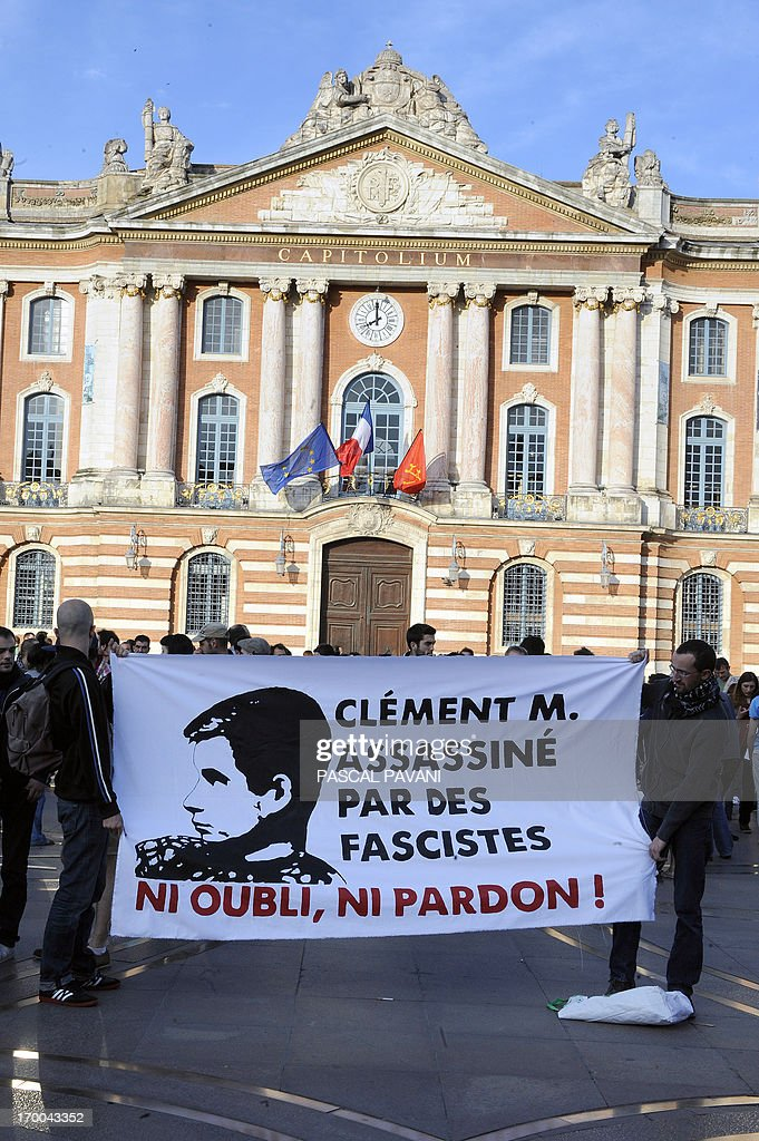 'Clement M. murdured by fascists, neither forget, nor forgive' during a demonstration on June 6, 2013 in the southwestern town of Toulouse after a young far-left activist was killed during a fight with skinheads in central Paris. Clement Meric, an 18-year-old French far-left activist and student at the city's prestigious Sciences-Po university, died on June 6 following the fight. Clement Meric had been left brain dead after the violence on June 5. The police source said three men and one woman had been held and that the attacker who is thought to have dealt the fatal blow denied having an intention to kill.