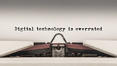 Digital technology is overrated