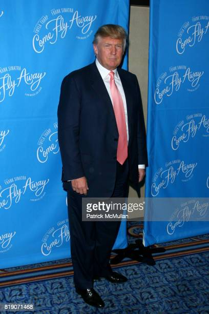 Donald Trump attends New York Opening Of COME FLY AWAY at Marriot Marquis Theatre on March 25 2010 in New York City