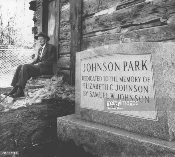 Donor at park site Samuel W Johnson retired district judge from Jefferson County sits on rear step of old log cabin located on the 19acre site he...