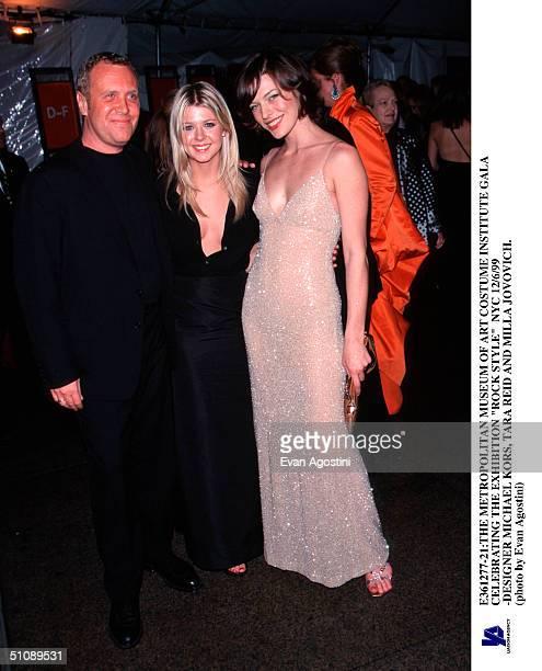 The Metropolitan Museum Of Art Costume Institute Gala Celebrating The Exhibition 'Rock Style' Nyc 12/6/99 Designer Michael Kors Tara Reid And Milla...