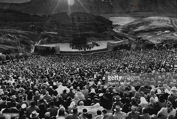 APR 9 1950 APR 10 1950 APR 16 1965 APR 18 1965 Easter Sunrise Services at Red Rocks Park Climax of Holy Week observances Caston Symphony conductor...