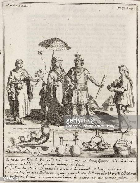 Engraving by N Guerard showing Inca royalty �after a picture made by the Indians of Cuzco� Also shown are a Peruvian Indian female Indian with...
