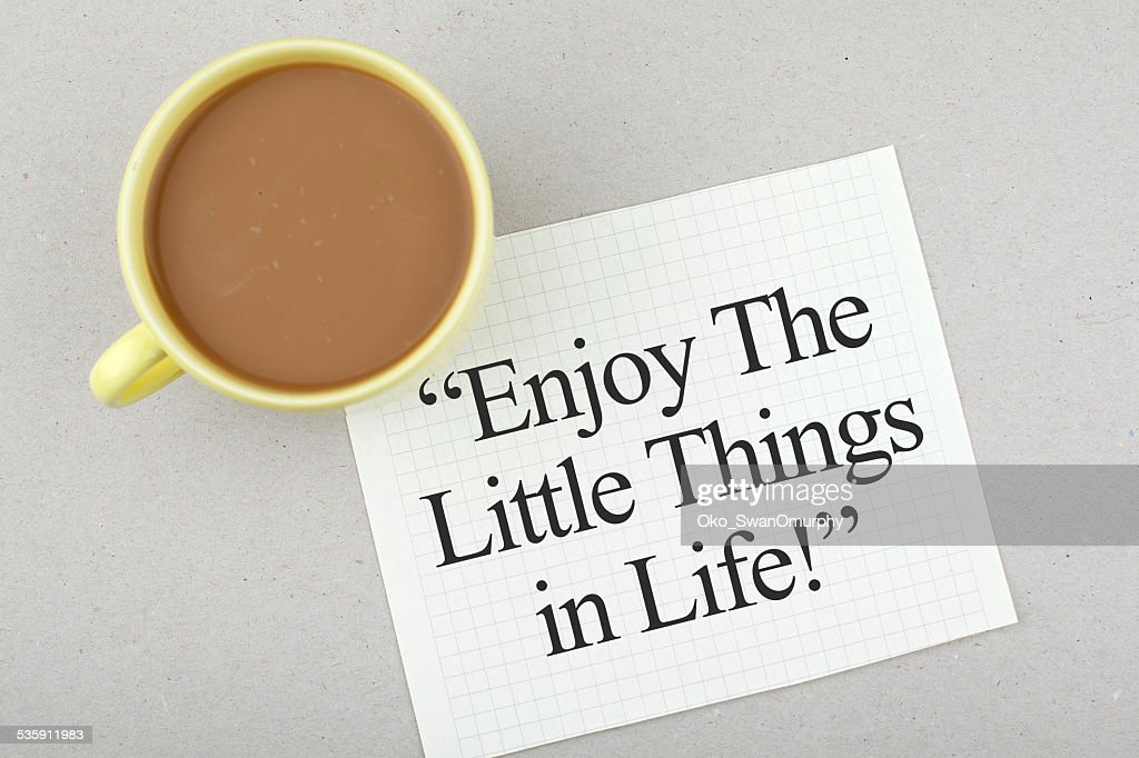 Enjoy The Little Things in Life : Stock Photo